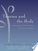 Trauma and the body : a sensorimotor approach to psychotherapy /