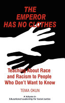 The emperor has no clothes : teaching about race and racism to people who don't want to know /