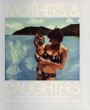 Mothers & daughters : that special quality : an exploration in photographs /