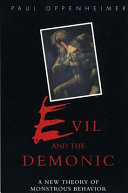 Evil and the demonic : a new theory of monstrous behavior /