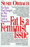 Fat is a feminist issue : the anti-diet guide to permanent weight loss /