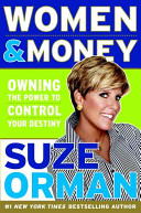 Women & money : owning the power to control your destiny /