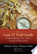 The Lean IT Field Guide : A Roadmap for Your Transformation /
