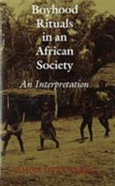 Boyhood rituals in an African society : an interpretation /