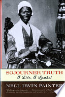 Sojourner Truth : a life, a symbol /