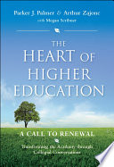 The heart of higher education : a call to renewal : transforming the academy through collegial conversations /