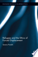 Refugees and the ethics of forced displacement /
