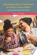 Developing library collections for today's young adults : ensuring inclusion and access /