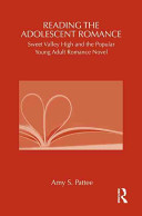 Reading the adolescent romance : Sweet Valley High and the popular young adult romance novel /