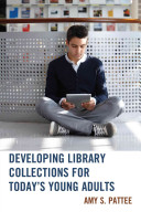 Developing library collections for today's young adults /