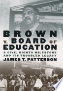Brown v. Board of Education : a civil rights milestone and its troubled legacy /