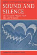 Sound and silence: classroom projects in creative music /