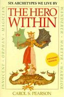 The hero within : six archetypes we live by /