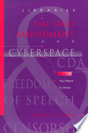 Libraries, the First Amendment, and cyberspace : what you need to know /
