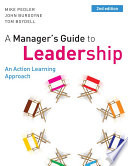 A manager's guide to leadership : an action learning approach.