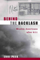 Behind the backlash : Muslim Americans after 9/11 /