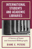 International students and academic libraries : a survey of issues and annotated bibliography /