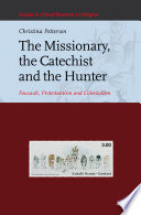 The missionary, the catechist, and the hunter : Foucault, protestantism and colonialism /