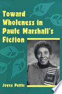 Toward wholeness in Paule Marshall's fiction /