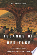 Islands of heritage : conservation and transformation in Yemen /