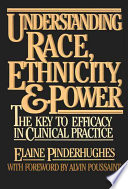 Understanding race, ethnicity, and power : the key to efficacy in clinical practice /