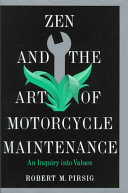 Zen and the art of motorcycle maintenance : an inquiry into values /