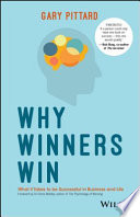 Why winners win : what it takes to be successful in business and life /
