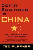 Doing business in China : how to profit in the world's fastest growing market /