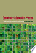 Competency in generalist practice : a guide to theory and evidence-based decision making /