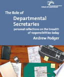 The role of departmental secretaries : personal reflections on the breadth of responsibilities today /