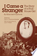 I came a stranger : the story of a Hull-House girl /