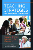 Engaging diverse learners : teaching strategies for academic librarians /