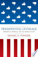 Presidential leverage : presidents, approval, and the American state /