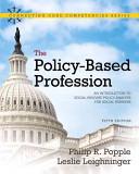 The policy-based profession : an introduction to social welfare policy analysis for social workers /