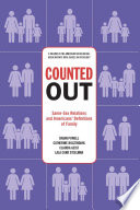 Counted out : same-sex relations and Americans' definitions of family /