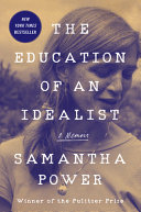 The education of an idealist : a memoir /
