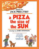 A pizza the size of the sun : poems /