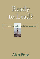 Ready to lead? : a story for leaders and their mentors /