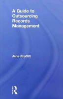 A guide to outsourcing records management /