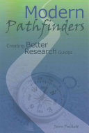 Modern pathfinders : creating better research guides /