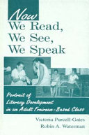 Now we read, we see, we speak : portrait of literacy development in an adult Freirean-based class /