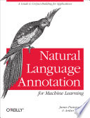 Natural language annotation for machine learning /