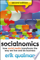 Socialnomics : how social media transforms the way we live and do business /