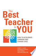 The best teacher in you : how to accelerate learning and change lives /