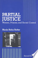 Partial justice : women, prisons, and social control /