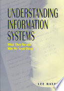 Understanding information systems : what they do and why we need them /
