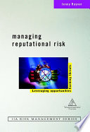 Managing reputational risk : curbing threats, leveraging opportunities /