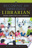 Becoming an embedded librarian : making connections in the classroom /