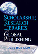 Scholarship, research libraries, and global publishing /