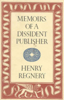 Memoirs of a dissident publisher /